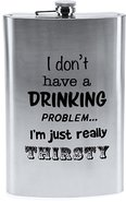 Zakflacon-Heupfles-Groot-met-Tekst:-I-dont-have-a-drinking-problem...-(18-liter)